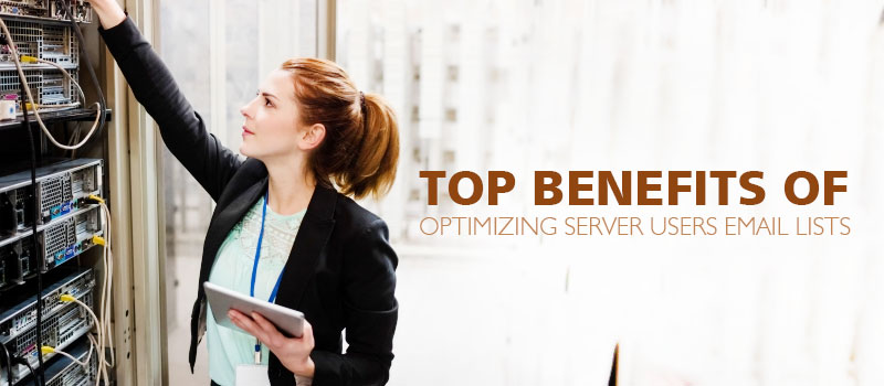 Top Benefits of Optimizing Server users Email Lists